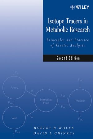 Isotope Tracers in Metabolic Research: Principles and Practice of Kinetic Analysis, 2nd Edition