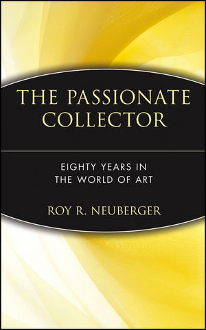 The Passionate Collector: Eighty Years in the World of Art (0471471798) cover image