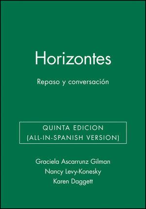 Horizontes: Repaso y conversación, Activities Manual, Quinta edicion (All-in-Spanish Version)