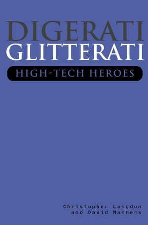 Digerati Glitterati: High-Tech Heroes