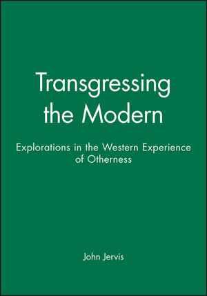 Transgressing the Modern: Explorations in the Western Experience of Otherness