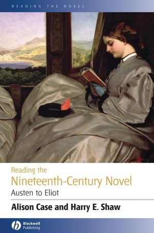 Reading the Nineteenth-century Novel: Austen to Eliot (0631231498) cover image