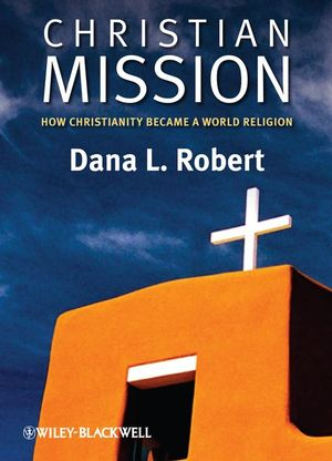 Christian Mission: How Christianity Became a World Religion  (0631236198) cover image