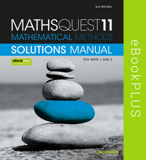 Maths Quest 11 VCE Mathematical Methods Solutions Manual eBookPLUS (Online Purchase)