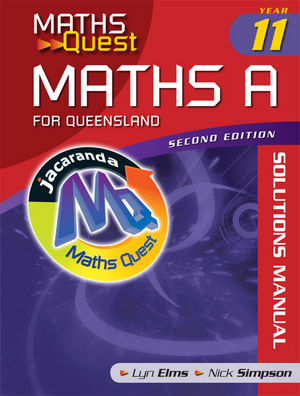Maths Quest  Maths A Year 11 for Queensland, Solution Manual, 2nd Edition