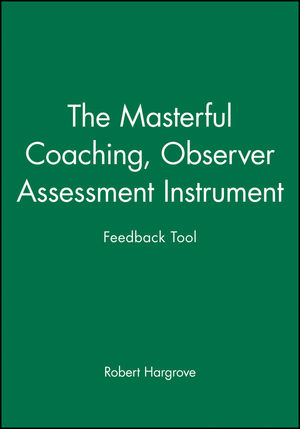 The Masterful Coaching, Feedback Tool, Observer Assessment Instrument