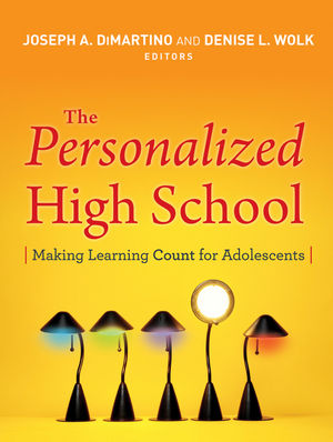 The Personalized High School: Making Learning Count for Adolescents (0787994898) cover image