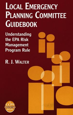 Local Emergency Planning Committee Guidebook: Understanding the EPA Risk Management Program Rule