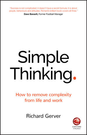 Simple Thinking: How to remove complexity from life and work (0857086898) cover image
