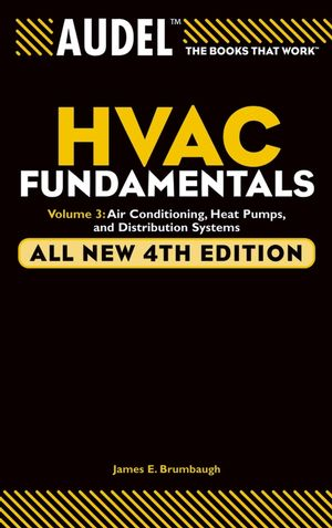 Audel HVAC Fundamentals, Volume 3: Air Conditioning, Heat Pumps and Distribution Systems, All New 4th Edition (1118046498) cover image
