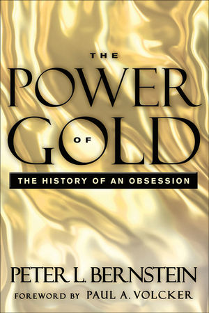 The Power of Gold: The History of an Obsession, 2nd Edition (1118282698) cover image