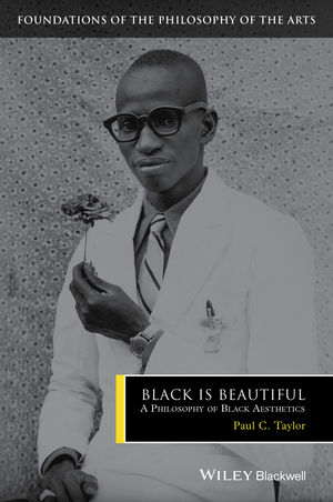 Black is Beautiful: A Philosophy of Black Aesthetics (1118328698) cover image