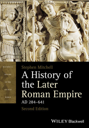 A History of the Later Roman Empire, AD 284-641, 2nd Edition (1118341198) cover image