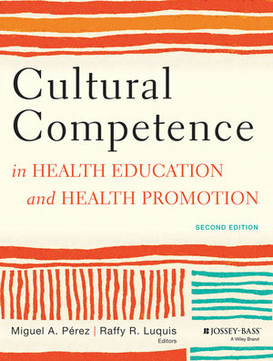 Cultural Competence in Health Education and Health Promotion, 2nd Edition (1118347498) cover image