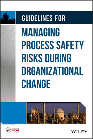 Guidelines for Managing Process Safety Risks During Organizational Change (1118379098) cover image