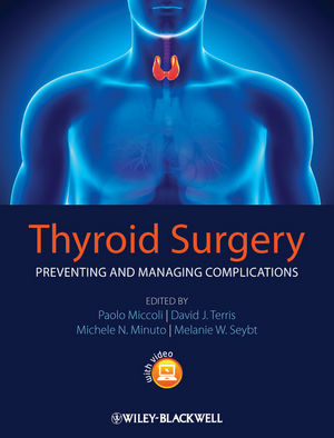 Thyroid Surgery: Preventing and Managing Complications (1118444698) cover image
