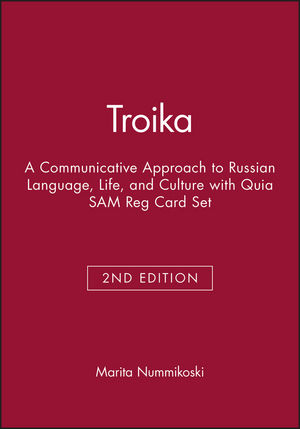 Troika: A Communicative Approach to Russian Language, Life, and Culture, 2e with Quia SAM Reg Card Set