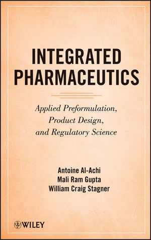 Integrated Pharmaceutics: Applied Preformulation, Product Design, and Regulatory Science (1118467698) cover image