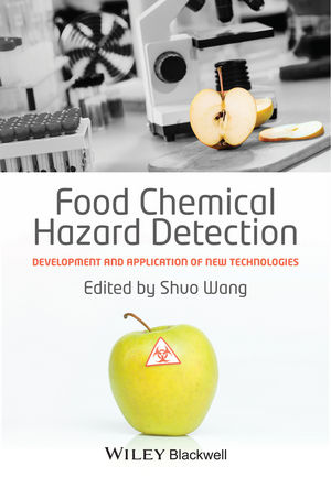 Food Chemical Hazard Detection: Development and Application of New Technologies