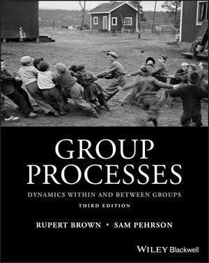Group Processes: Dynamics within and Between Groups, 3rd Edition