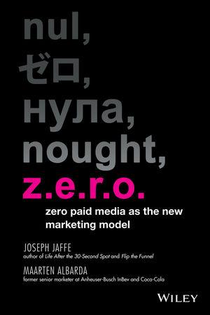 Z.E.R.O.: Zero Paid Media as the New Marketing Model (1118808398) cover image