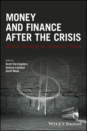 Money and Finance After the Crisis: Critical Thinking for Uncertain Times (1119051398) cover image