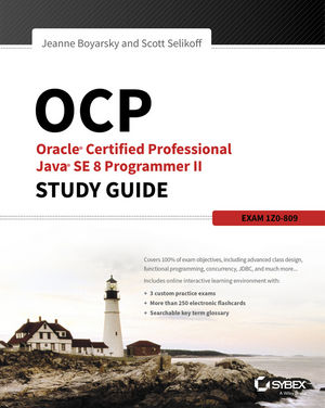 OCP: Oracle Certified Professional Java SE 8 Programmer II Study Guide: Exam 1Z0-809 (1119067898) cover image