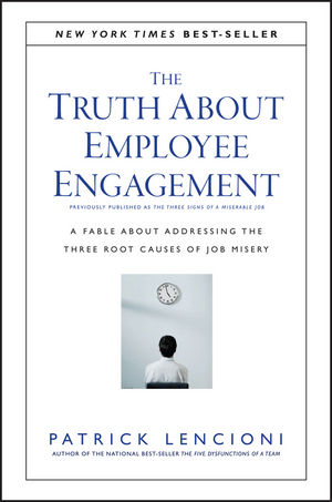 The Truth About Employee Engagement: A Fable About Addressing the Three Root Causes of Job Misery (1119237998) cover image