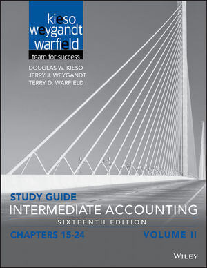 Study Guide Intermediate Accounting, Volume 2: Chapters 15 - 24, 16th Edition
