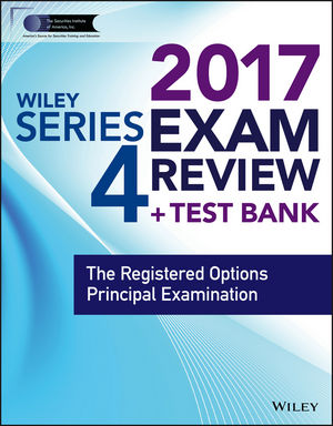 Wiley FINRA Series 4 Exam Review 2017: The Registered Options Principal Examination (1119399998) cover image
