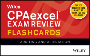 Wiley CPAexcel Exam Review January 2017 Flashcards: Auditing and Attestation