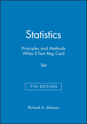 Statistics: Principles and Methods, 7e & Wiley E-Text Reg Card Set