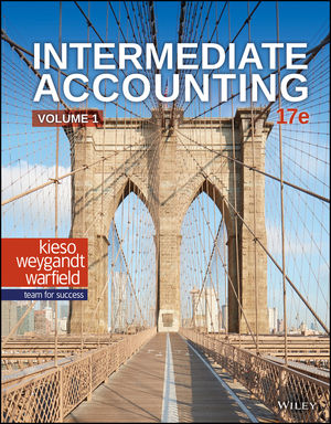 Intermediate Accounting, 17th Edition Volume 1