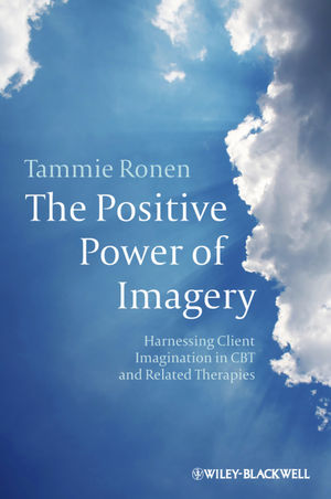 The Positive Power of Imagery: Harnessing Client Imagination in CBT and Related Therapies (1119996198) cover image