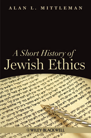 A Short History of Jewish Ethics: Conduct and Character in the Context of Covenant (1444346598) cover image