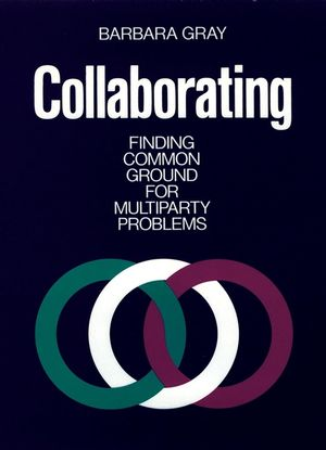 Collaborating: Finding Common Ground for Multiparty Problems (1555421598) cover image