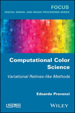 Computational Color Science: Variational Retinex-like Methods