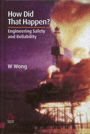 How Did That Happen?: Engineering Safety and Reliability