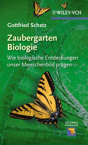 Zaubergarten Biologie: Wie Biologische Entdeckungen unser Menschenbild prägen