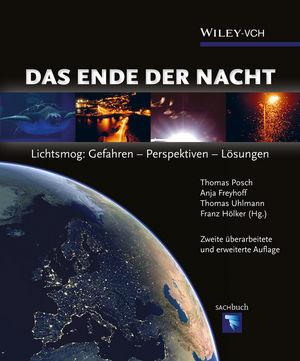 Das Ende der Nacht: Lichtsmog: Gefahren - Perspektiven - Lösungen, 2nd Edition (3527411798) cover image