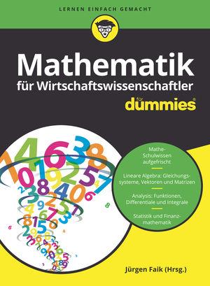 Mathematik fur Wirtschaftswissenschaftler fur Dummies