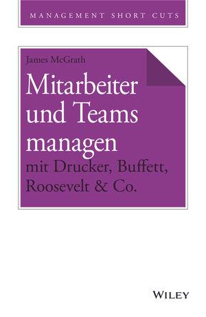 Mitarbeiter und Teams managen mit Drucker, Buffett, Roosevelt & Co.