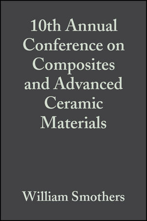 10th Annual Conference on Composites and Advanced Ceramic Materials, Volume 7, Issue 7/8