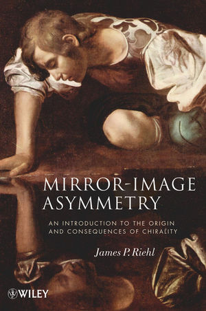 Mirror-Image Asymmetry: An Introduction to the Origin and Consequences of Chirality  (0470387599) cover image