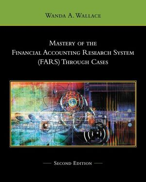 Mastery of the Financial Accounting Research System (FARS) Through Cases, 2nd Edition (0470429399) cover image