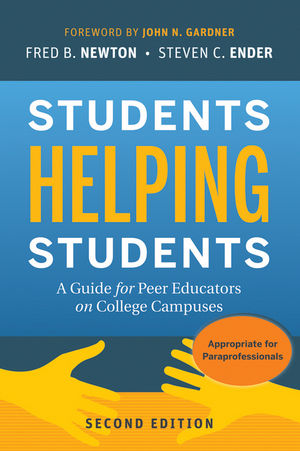 Students Helping Students: A Guide for Peer Educators on College Campuses, 2nd Edition