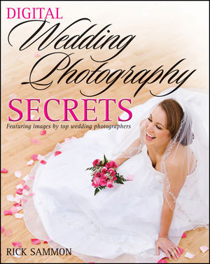 Digital Wedding Photography Secrets (0470481099) cover image