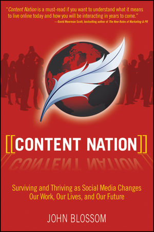 Content Nation: Surviving and Thriving as Social Media Changes Our Work, Our Lives, and Our Future  (0470495499) cover image