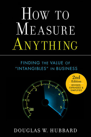 How to Measure Anything: Finding the Value of Intangibles in Business, 2nd Edition (0470539399) cover image