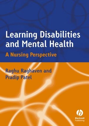Learning Disabilities and Mental Health: A Nursing Perspective (0470777699) cover image
